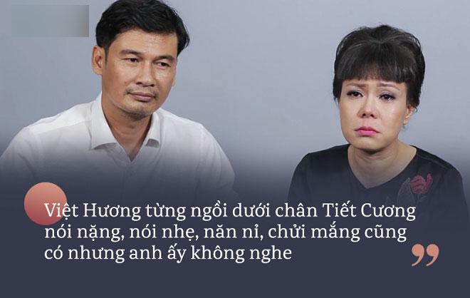 Việt Hương: Tôi ngồi dưới chân Tiết Cương năn nỉ, chửi mắng...
