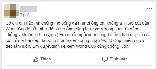 Chị em phát rồ mùa World Cup: Chồng ăn bóng đá, ngủ bóng đá và quên luôn vợ